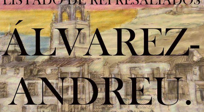 LISTADO DE REPRESALIADOS 3: ÁLVAREZ-ANDREU