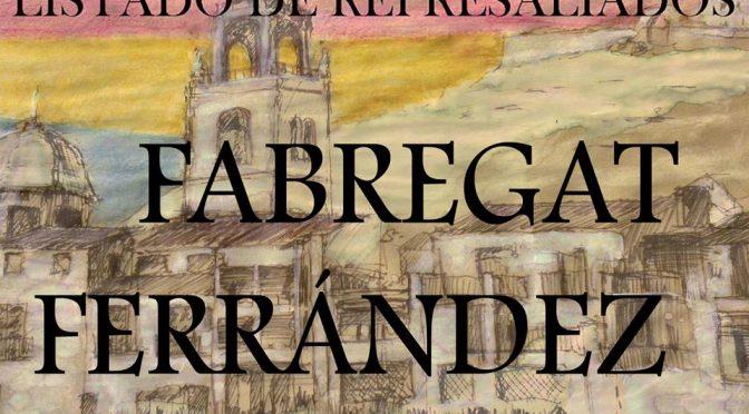 LISTADO DE REPRESALIADOS 19: FABREGAT-FERRÁNDEZ.