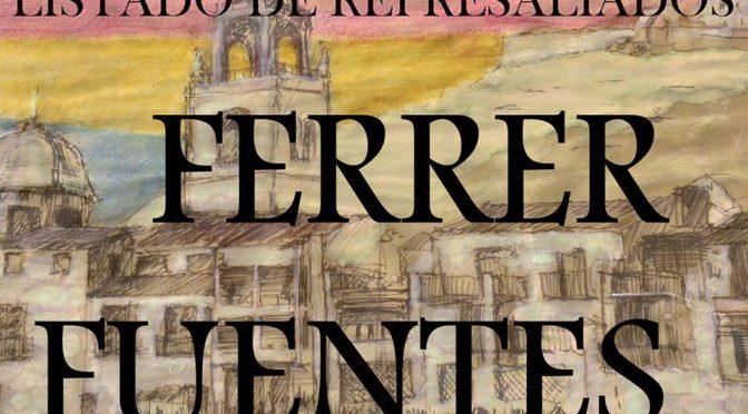 LISTADO DE REPRESALIADOS 20: FERRER-FUENTES.