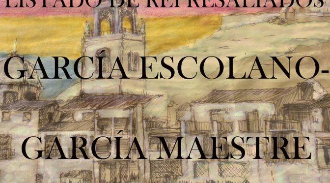LISTADO DE REPRESALIADOS 22: GARCÍA ESCOLANO-GARCÍA MAESTRE.