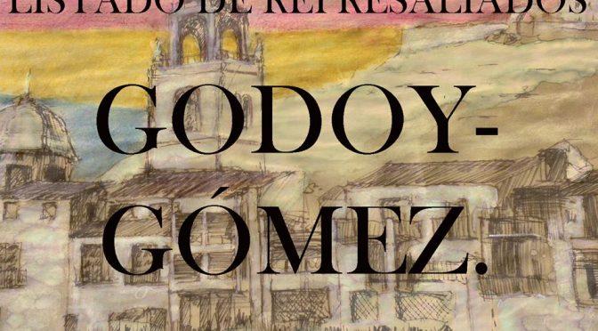 LISTADO DE REPRESALIADOS 26: GODOY- GÓMEZ.